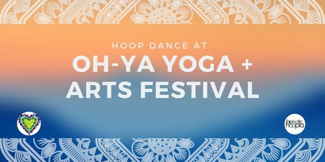 Hoop Dance Class + Sale at OH-YA Yoga and Arts Festival tickets