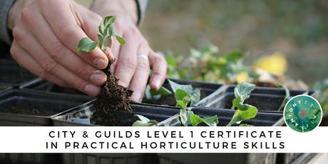 City & Guilds Level 1 Certificate in Practical Horticulture Skills tickets