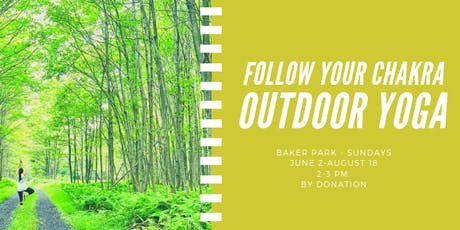 Follow Your Chakra Outdoor Yoga in Baker Park tickets