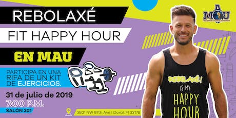 Rebolaxe's FIT Happy Hour at MAU  tickets