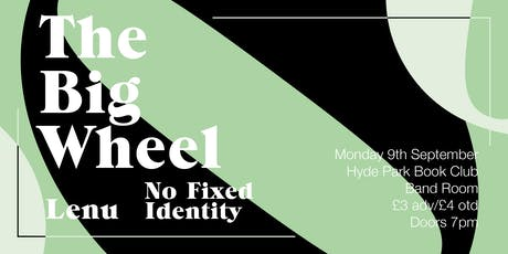Big Wheel, Lenu, No Fixed Identity tickets