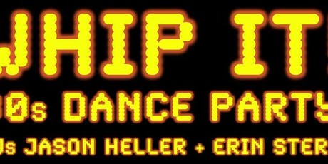 WHIP IT!  80's Dance Party tickets