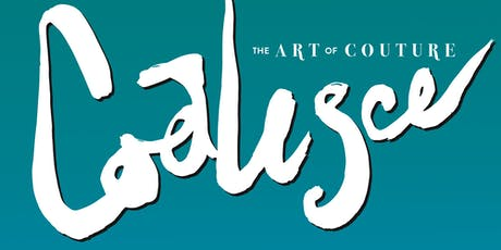 Coalesce - The Art of Couture tickets