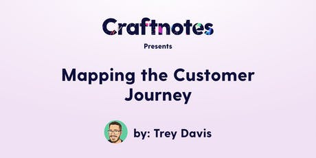 Craftnotes San Francisco Presents: Mapping the Customer Journey tickets