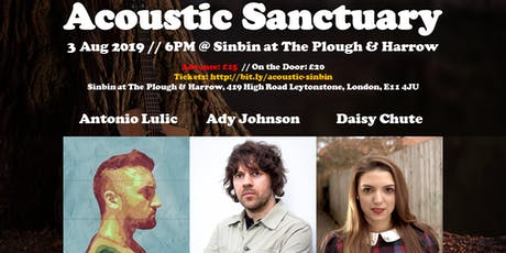 Acoustic Sanctuary Summer Party: Ady Johnson / Antonio Lulic / Daisy Chute tickets