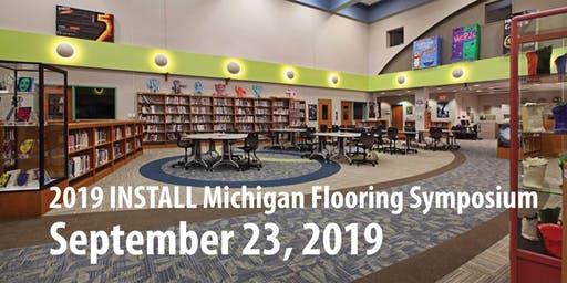 2019 INSTALL Michigan Flooring Symposium