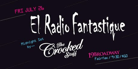 9pm - El Radio Fantastique & The Crooked Stuff tickets