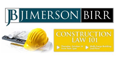 Jimerson Birr's 2019 Construction Law 101 Seminar