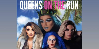 Queens on the Run : Absolutely Drag-ulous