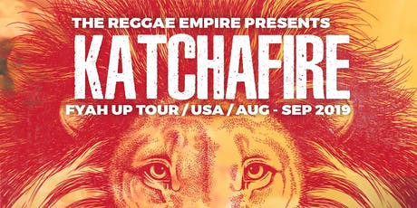 KATCHAFIRE with: EARTHKRY, & Sol Seed tickets