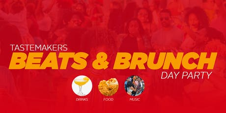 TASTEMAKERS BEATS & BRUNCH DAY PARTY  tickets