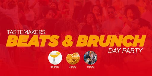TASTEMAKERS BEATS & BRUNCH DAY PARTY