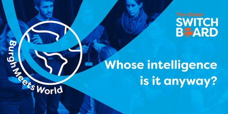 BurghMeetsWorld: Whose intelligence is it anyway? tickets