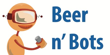August 2019 Beer and Bots - One Last Time tickets