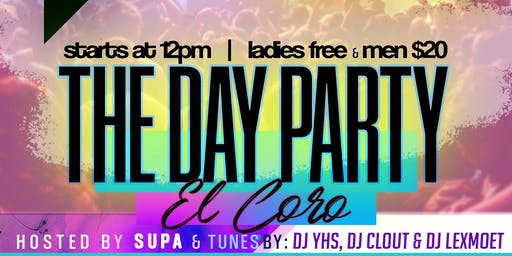 El Coro, The Day Party
