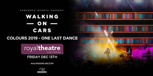 Walking On Cars live at The Royal Theatre Castlebar