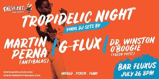 Tropidelic Night w/ Martin Perna (Antibalas), G-Flux & Dr. Winston O'Boogie