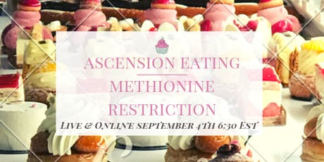 Ascension Eating : The Real Science Behind Methionine Restriction & Fasting tickets