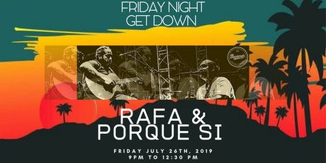 Friday Night Get Down with|| Porque Si and Rafa tickets