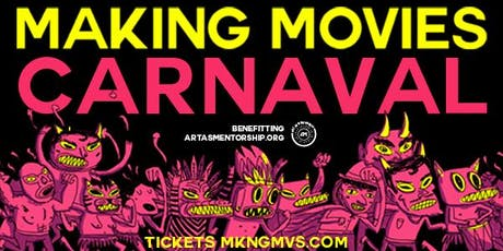 2019 Making Movies Carnaval tickets