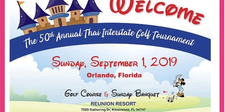 The 5oth Annual Thai Interstate Golf Tournament/ Orlando Florida tickets