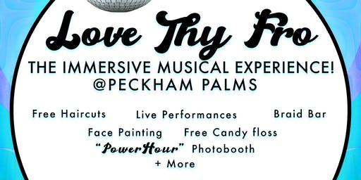 Love Thy Fro: The Immersive Musical Experience @ Peckham Palms