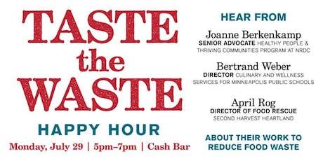 Taste the Waste: Happy Hour tickets
