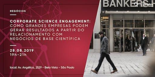 Corporate Science Engagement: como grandes empresas podem gerar resultados a partir do relacionamento com negócios de base científica