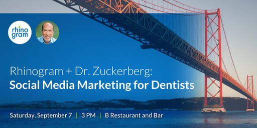 Rhinogram + Dr. Edward Zuckerberg: Social Media Marketing for Dentists
