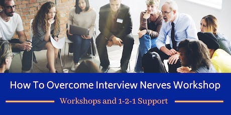How to Overcome Interview Nerves Workshop tickets