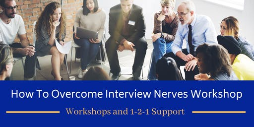 How to Overcome Interview Nerves Workshop