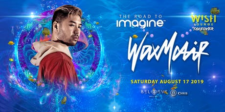 Wax Motif | The Road to Imagine Tour | Wish Lounge | Saturday August 17 tickets