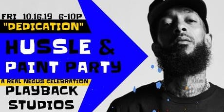 "HUSSLE n PAINT: Nipsey Hussle ""Dedication"" Paint Party tickets"