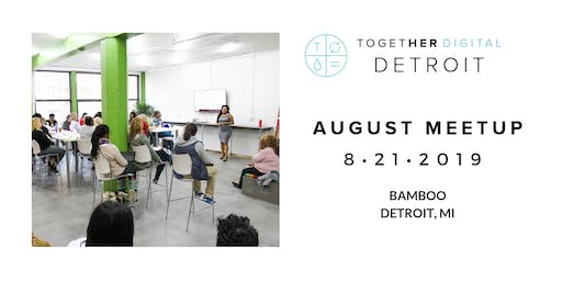 Together Digital Detroit August Meetup: Career Development Workshop