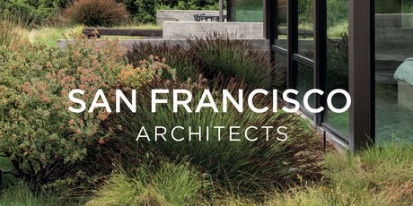 """2019 Architecture + the City Authors Series // """"San Francisco Architects"""" tickets"""