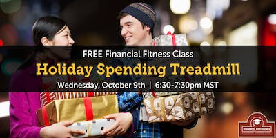 Holiday Spending Treadmill - Free Financial Class, Medicine Hat