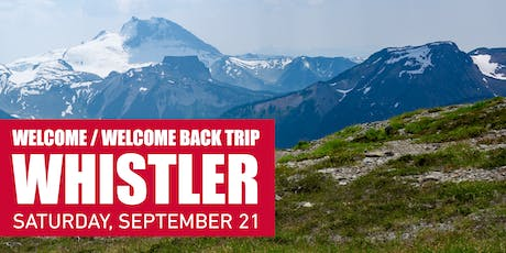 Welcome/Welcome Back Trip to Whistler tickets