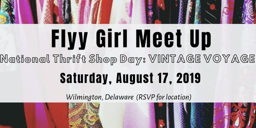 "Flyy Girl Meet Up: National Thrift Shop Day ""Vintage Voyage"""