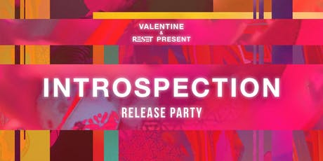 VALENTINE & Reset Present: Introspection Release Party w/ Laura Les + more tickets