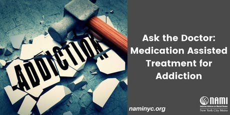 Ask the Doctor: Medication-Assisted Treatment for Addiction tickets