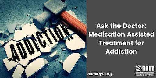 Ask the Doctor: Medication-Assisted Treatment for Addiction