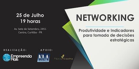 Networking Empresário Curitiba - Produtividade e Indicadores para tomada de decisões estratégicas ingressos