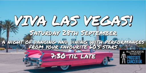 Viva Las Vegas! (60's Night in aid of Prostate Cancer UK)