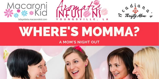 Where's Momma? A Mom's Night Out