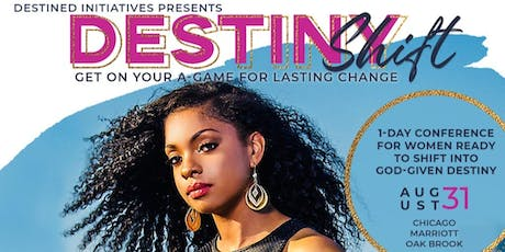 The Destiny Shift Conference: Get on Your A-Game to Create Lasting Change tickets