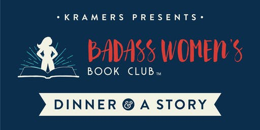 Kramers Presents Dinner & A Story: w/ The Badass Women's Book Club