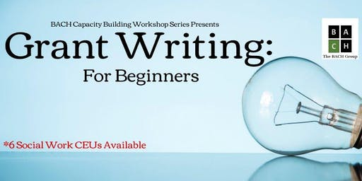 The BACH Group Capacity Building Workshops: Grant Writing: For Beginners (Hattiesburg, MS area)