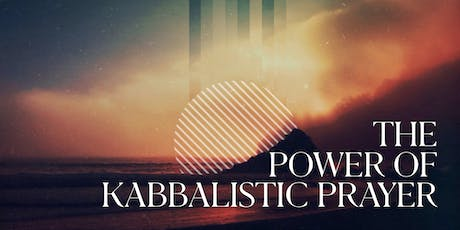 The Power of Kabbalistic Prayer | Highland Park tickets