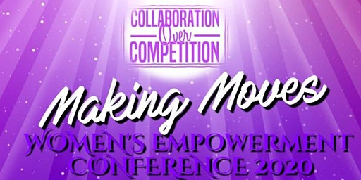Making Moves: Women's Empowerment Conference 2020