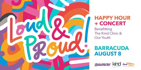Loud & Proud! Happy Hour + Concert Benefitting the Kind Clinic & Out Youth tickets